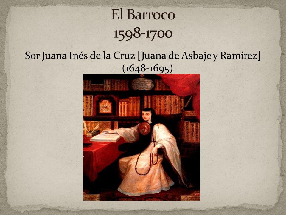 Sor Juana Inés de la Cruz [Juana de Asbaje y Ramírez] (1648-1695)